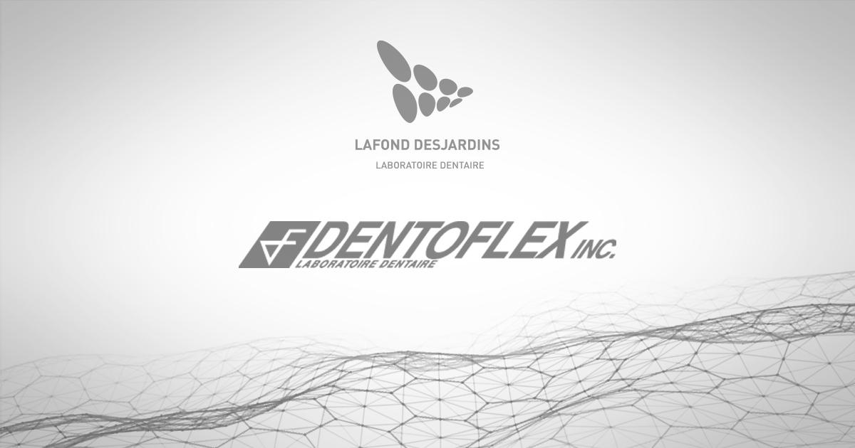 LAFOND DESJARDINS FAIT L'ACQUISITION DE DENTOFLEX